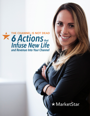 The Channel is NOT Dead: 6 Actions that Infuse New Life and Revenue