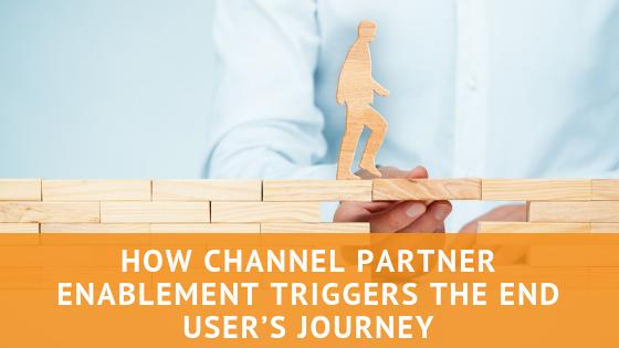 Partner Enablement Triggers End User Journey