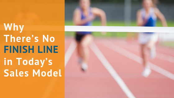 Why There's No Finish Line in Today's Sales Model