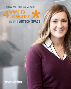 Show Me the Revenue! 4 Ways to Stand Out in the AdTech Space